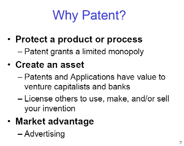 Why get a patent? For protection, to create an asset, and for marketing